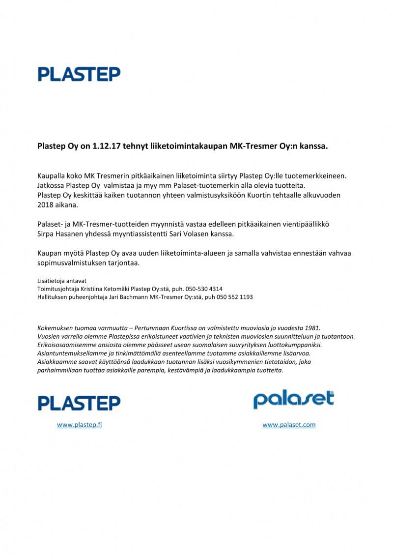 Plastep Oy on 1.12.17 tehnyt liiketoimintakaupan MK-Tresmer Oy:n kanssa